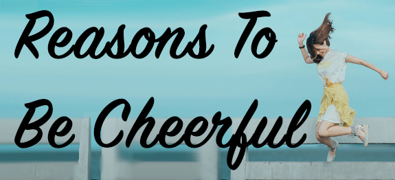reasons to be cheerful banner by GirlsGospel