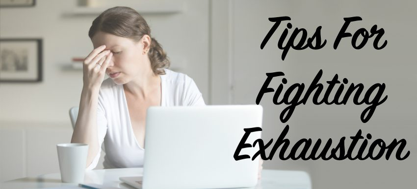 Tips For Fighting Exhaustion